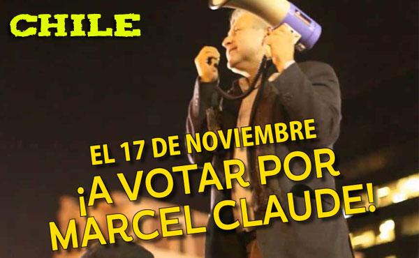 Chile: Ni Bachelet ni los defensores del Régiman. A votar por Marcel Claude