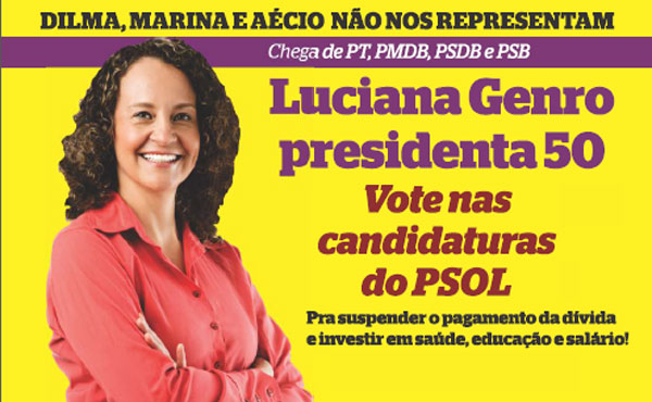 Luciana Genro - Candidata a Presidenta  por el PSOL