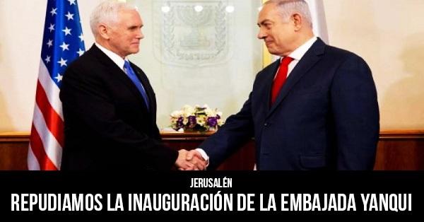 Jerusalen-Repudiamos-la-inauguracion-de-la-embajada-yanqui
